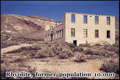 The population of Rhyolite peaked at 10,000 before the goldrush ended