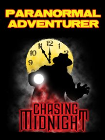 Chasing Midnight Paranormal Adventurer T- shirt