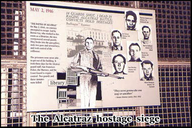 In 1946 several of Alcatraz's guards were taken hostage and 3 prisoners killed