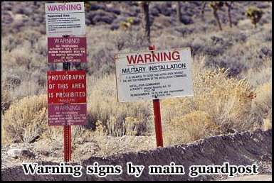 At the main Area 51 sign posts are signs warning that deadly force is authorized