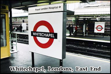 Whitechapel, former stalking grounds of Jack the Ripper