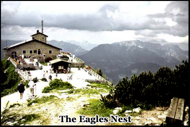 The Eagles Nest built by Martin Boreman as gift to Hitler