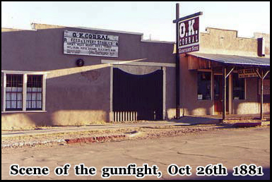 The Gunfight at the O.K Corral took place on Oct 26th 1881